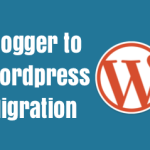 How to Migrate Blog from Blogger to WordPress without losing search traffic